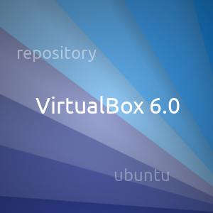 Устаановка / обновление virtualbox 6.0 в Ubuntu