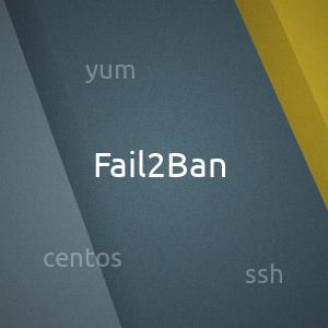 Установка и настройка Fail2Ban в Centos 7